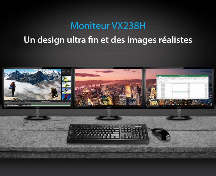 Moniteur VX238H, un design ultra fin et des images réalistes